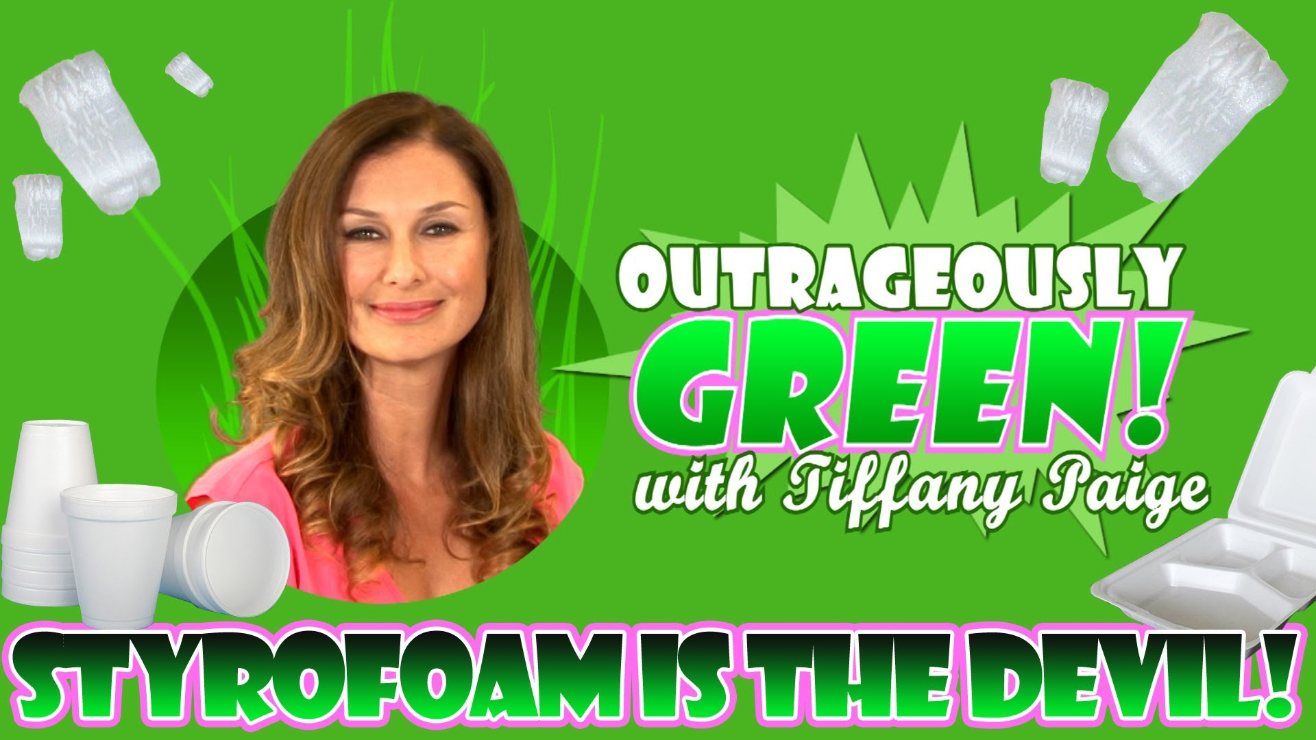 Outrageously Green – Styrofoam is the Devil